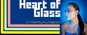 Heart of Glass Ivy Ngeow novel